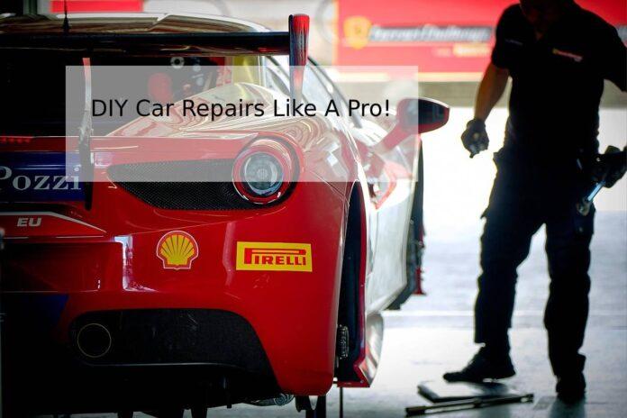 DIY Car Repairs Like A Pro