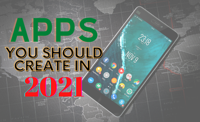 Apps You Should Create in 2021